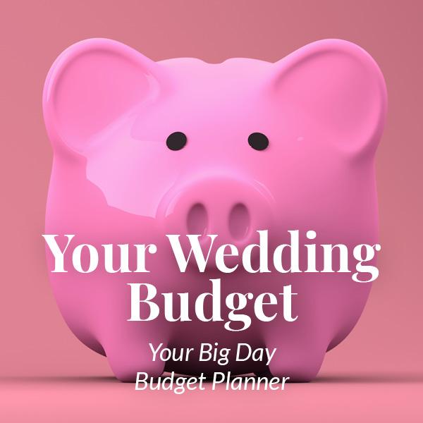 Your Wedding Budget
